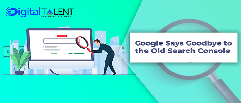 Google Says Goodbye to the Old Search Console
